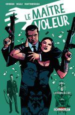 Le maître voleur T6, comics chez Delcourt de Diggle, Martinbrough, Lucas