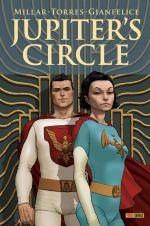 Jupiter's Circle, comics chez Panini Comics de Millar, Burchett, Templeton, Gianfelice, Story, Torres, Sprouse, Mrva, Svorcina