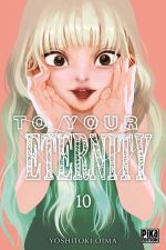 To your eternity T10, manga chez Pika de Oima