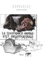 Espèce(s) : La souffrance animale est insupportable (0), bd chez Glénat de Durand