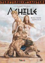 Achille T2 : Pour l'amour de Patrocle (0), bd chez Tabou de Ferri