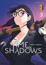 Time shadows T3, manga chez Kana de Tanaka