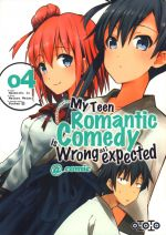My teen romantic comedy is wrong as I expected @comic T4, manga chez Ototo de Watari, Naomichi