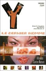Y, Le Dernier Homme T5 : Alliance contre nature (0), comics chez Panini Comics de Vaughan, Guerra, Zylonol, Carnevale