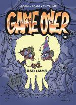 Game Over T18 : Bad cave (0), bd chez Dupuis de Midam, Thitaume, Adam, BenBK