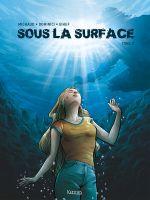 Sous la surface T2, bd chez Kennes éditions de Gihef, Dominici, Saint Blancat