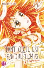 Tant qu'il est encore temps (je t'aimerai) T6, manga chez Nobi Nobi! de Notoyama