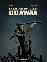 Ballade du soldat Odawaa, bd chez Casterman de Apikian, Rossi, Walter