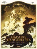 Liaisons Dangereuses - Préliminaires T3 : L'Hallali des Amants (0), bd chez Glénat de Betbeder, Djief, Gonzalbo