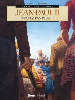 Jean-Paul II : N'ayez pas peur ! (0), bd chez Glénat de Dobbs, Fiorentino, de Rosa