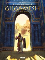 Gilgamesh T1, bd chez Glénat de Bruneau, Taranzano, Poli, Germain, Stambecco, Vignaux