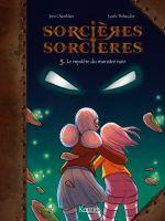 Sorcières sorcières T5 : Le mystère du monstre noir (0), bd chez Kennes éditions de Chamblain, Thibaudier