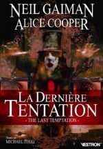 Neil Gaiman Alice Cooper : The Last Temptation : La dernière tentation (0), comics chez Vestron de Gaiman, Zulli, Curiel, Inlight studio, Mirault, Kalisz, McKean