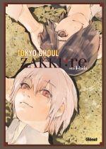 Tokyo ghoul:re : Zakki (0), manga chez Glénat de Ishida