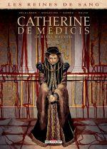 Les Reines de sang - Catherine de Médicis T3, bd chez Delcourt de Mogavino, Delalande, Gomez, Salvo