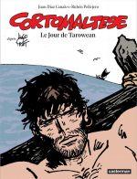 Corto Maltese T15 : Le jour de Tarowean (0), bd chez Casterman de Canales, Pellejero, Sasa
