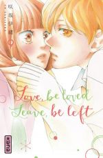 Love,Be Loved Leave,Be Left T9, manga chez Kana de Sakisaka
