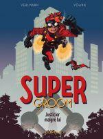 Supergroom T1 : Justicier malgré lui (0), bd chez Dupuis de Vehlmann, Yoann, Alquier