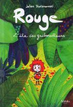 Rouge T3 : L'île des Gribouilleurs (0), bd chez Makaka éditions de Troïanowski