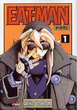 Eat-Man T1, manga chez Asuka de Yoshitomi