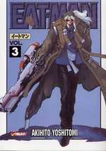 Eat-Man T3, manga chez Asuka de Yoshitomi