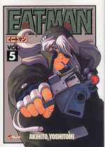 Eat-Man T5, manga chez Asuka de Yoshitomi