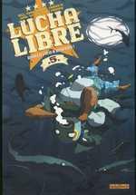 Lucha libre T5 : Diablo Loco a disparu ! (0), comics chez Les Humanoïdes Associés de Vargas, Frissen, Mense, Bill, Gaubert, Witko, Tanquerelle, Ohm, Firoud