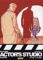 Actor's studio T1 : Rose rouge (0), manga chez Les Humanoïdes Associés de Felix, Blondel, Collao