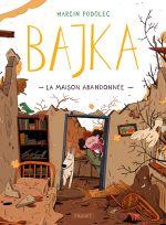 Bajka T2 : La Maison abandonnée (0), bd chez Paquet de Podolec