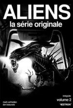 Aliens : La série Originale T2 : Intégrale 2 (0), comics chez Vestron de Verheiden