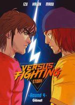 Versus fighting story T4, manga chez Glénat de Izu, Madd, Kalon