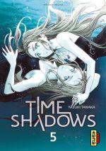 Time shadows T5, manga chez Kana de Tanaka