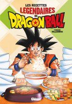 Dragon Ball : Les recettes légendaires de Dragon Ball (0), manga chez Glénat de Villanova