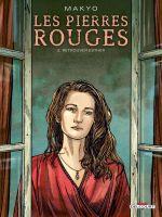 Les Pierres rouges T2 : Retrouver Esther (0), bd chez Delcourt de Makyo, Piccioni, Quaresma