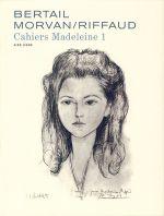 Madeleine, cahiers 1, bd chez Dupuis de Morvan, Bertail