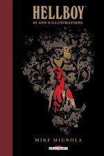 Hellboy : 25 ans d'illustrations, comics chez Delcourt de Nowlan, Sale, Davis, Ba, Hugues, Yu, Moon, Noto, Thompson, Wrightson, Hampton, Maleev, Fiumara, Mignola, Rivera, Pearson, Corben, Cho, Cassaday, Fegredo, Stenbeck, Jackson, Stewart, Chiarello, Hollingsworth, Gianni, Sinclair