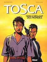 Tosca T3 : Dans le meilleur des mondes (0), bd chez Glénat de Desberg, Vallès, Alluard