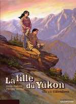 La fille du Yukon T3 : Eldoradores (0), bd chez Dupuis de Thirault, Radovic, Denoulet