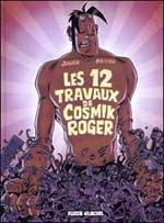 Cosmik Roger T5 : Les 12 travaux de Cosmik Roger (0), bd chez Fluide Glacial de Mo/CDM, Julien Julien/CDM