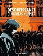 La Désobéissance d'Andreas Kuppler, bd chez Delcourt de Corbeyran, Garcia, Degreff
