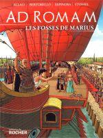 Ad Romam T2 : Les fosses de Marius  (0), bd chez Editions du Rocher de Stoffel, Bertorello, Espinosa