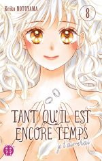 Tant qu'il est encore temps (je t'aimerai) T8, manga chez Nobi Nobi! de Notoyama