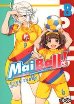 Mai Ball ! Feminine Football Team T8, manga chez Ototo de Inoue