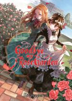 Goodbye, my rose garden T1, manga chez Komikku éditions de Dr.pepperco