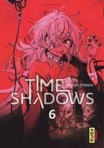 Time shadows T6, manga chez Kana de Tanaka