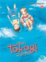 Quand Takagi me taquine T6, manga chez Pika de Yamamoto