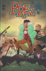 Prez, comics chez Urban Comics de Russel, Caldwell, Morales, Wilson