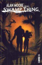 Alan Moore présente Swamp Thing T3, comics chez Urban Comics de Totleben, Bissette, Moore, Veitch, Yeates, Roy, Wood
