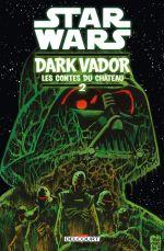 Star Wars : Dark Vador : Les contes du château T2, comics chez Delcourt de Scott, Francavilla, Jones, Levens, Brokenshire, Madsen