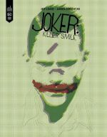 Joker Killer Smile, comics chez Urban Comics de Lemire, Sorrentino, Bellaire